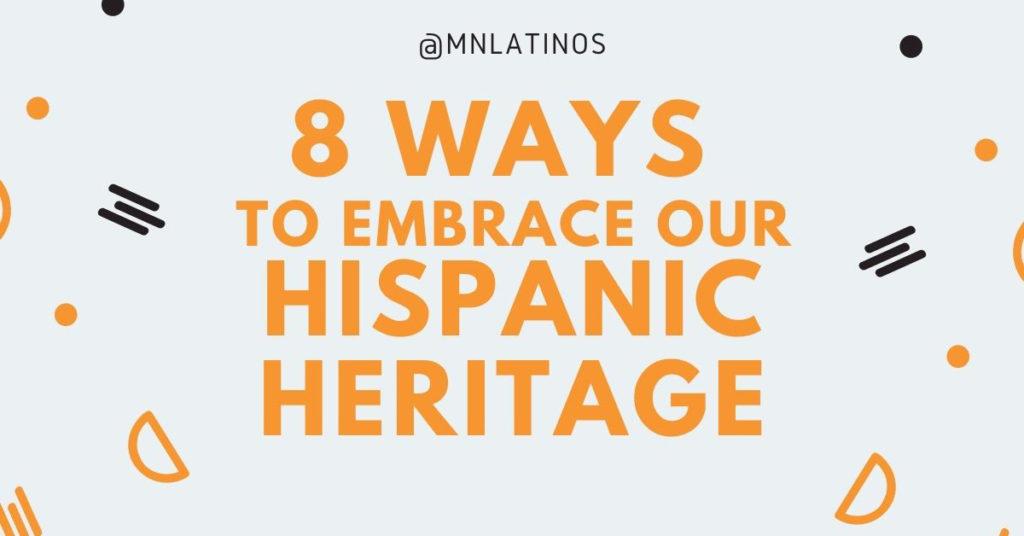 8 ways to Embrace Hispanic Heritage